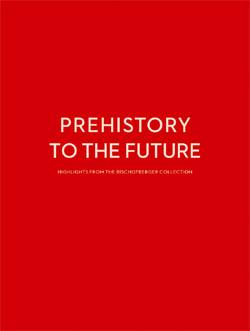 Prehistory to the future / Dalla preistoria al futuro