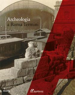 Archeologia a Roma Termini