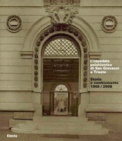 L'ospedale psichiatrico di San Giovanni a Trieste