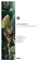 Q. I Futuristi e le Quadriennali