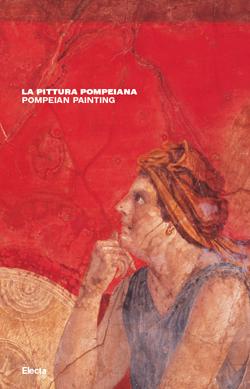 La pittura pompeiana. Pompeian painting