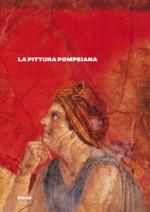 La pittura Pompeiana