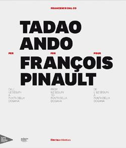 Tadao Ando per/for/pour François Pinault