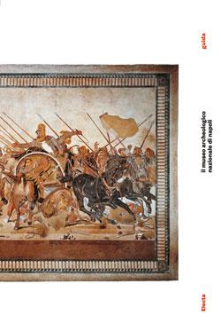 Il Museo Archeologico di Napoli. Guida