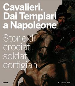 Cavalieri. Dai Templari a Napoleone