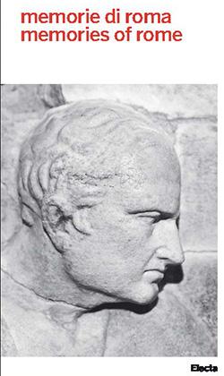 Memorie di Roma / Memories of Rome