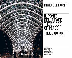 Michele De Lucchi. Il ponte della Pace/The Bridge of Peace