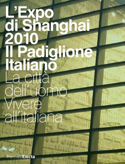 L'Expo di Shangai 2010. Il Padiglione Italiano