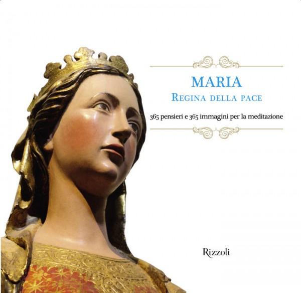 Maria. Regina della Pace