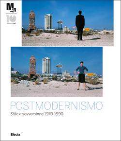 Postmodernismo. Stile e sovversione 1970-1990