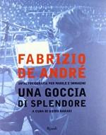 Fabrizio De André. Una goccia di splendore