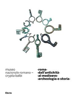 Roma. Dall'antichità al medioevo. Archeologia e Storia.