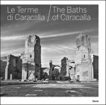 Le Terme di Caracalla / The Baths of Caracalla
