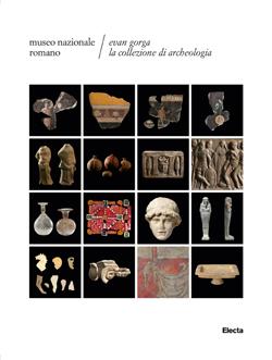 Evan Gorga. La collezione di archeologia
