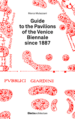 Guide to the pavillon of the Venice Biennale since 1887