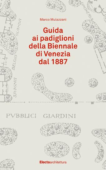 Guida ai padiglioni della Biennale di Venezia dal 1877