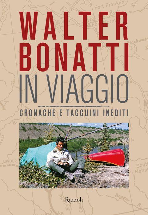 Walter Bonatti. In viaggio