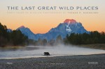 Gli ultimi grandi luoghi selvaggi