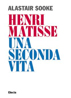 Henri Matisse. Una seconda vita