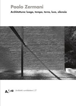Architettura: luogo, tempo, terra, luce, silenzio