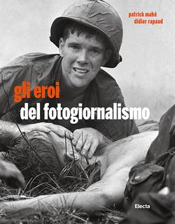 Gli eroi del fotogiornalismo
