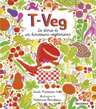 T-VEG. La storia di un dinosauro vegetariano