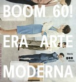Boom 60! Era arte moderna
