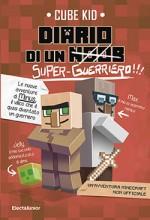 Diario di un super-guerriero!!!