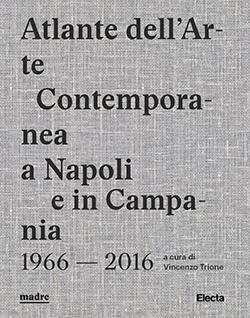 Atlante dell'Arte Contemporanea a Napoli e in Campania