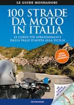 100 strade da moto in Italia