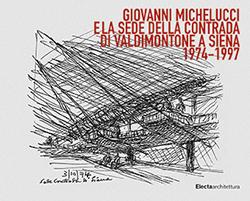 Giovanni Michelucci e la sede della Contrada di Valdimontone a Siena 1974-1997