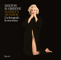 Milton H. Greene Marilyn Monroe. Un fotografo, la sua musa