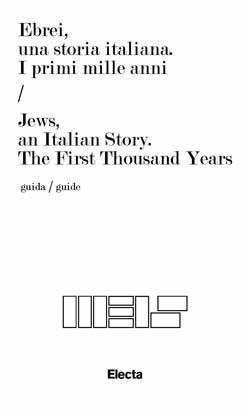 Ebrei una storia italiana. I primi mille anni / Jews, an Italian Story. The First Thousand Years