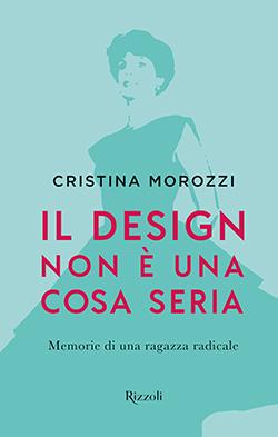 <em>Il design non è una cosa seria</em> di Cristina Morozzi