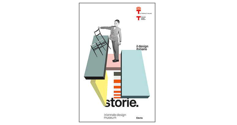 <i>Storie. Il Design Italiano</i>, a cura di Silvana Annicchiarico