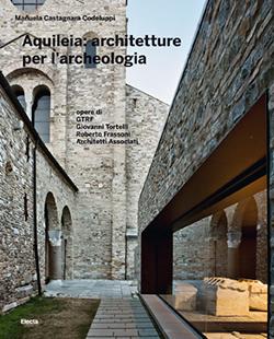 Aquileia: architetture per l'archeologia