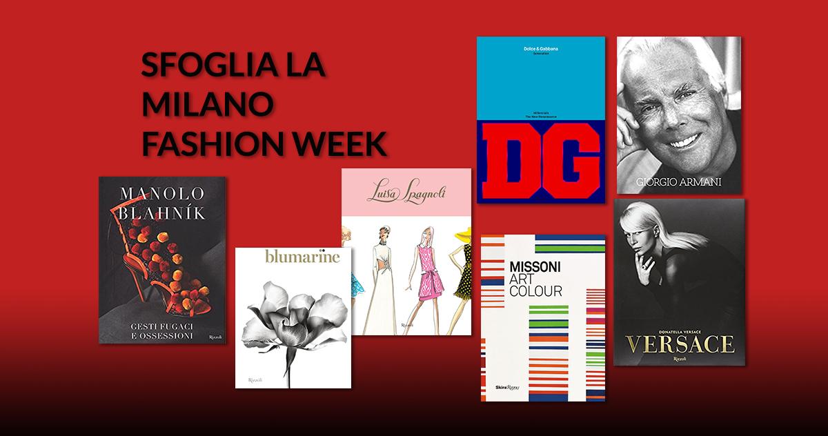 Sfoglia la Milano Fashion Week. Scopri i protagonisti delle passerelle con i grandi illustrati Rizzoli
