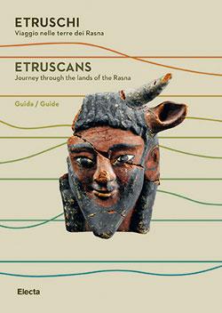 Etruschi. Viaggio nella terra dei Rasna. Guida / Journey through the lands of the Rasna. Guide