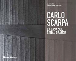 Carlo Scarpa. La casa sul Canal Grande