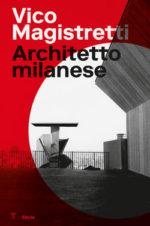 Vico Magistretti. Architetto milanese