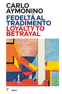 Carlo Aymonino. Fedeltà al tradimento / Loyalty to betrayal