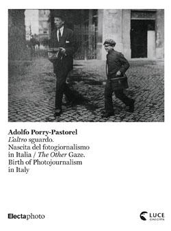 Adolfo Porry Pastorel. L'altro sguardo / The Other Gaze