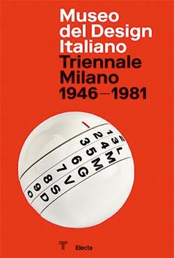 Museo del Design Italiano. Triennale Milano 1946 -1981