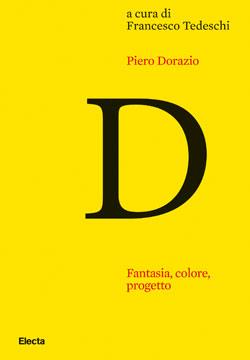 Piero Dorazio. Fantasia, colore, progetto